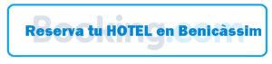Turismo de Castellón, oferta de hoteles en Benicassim