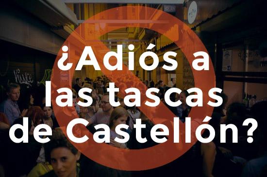 ¿ADIÓS A LA NOCHE EN LAS TASCAS DE CASTELLÓN?